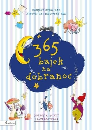 365 bajek na dobranoc Księżyc opowiada... Praca zbiorowa