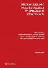 Przewlekłość postępowania w sprawach cywilnych  Kotłowski Dariusz, Piaskowska Olga Maria, Rutkowska Aleksandra, Sadowski Krzysztof