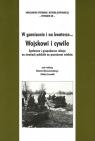 W garnizonie i na kwaterze... Wojskowi i i cywile Społeczne i gospodarcze