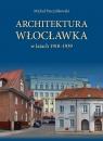 Architektura Włocławka Pszczółkowski Michał
