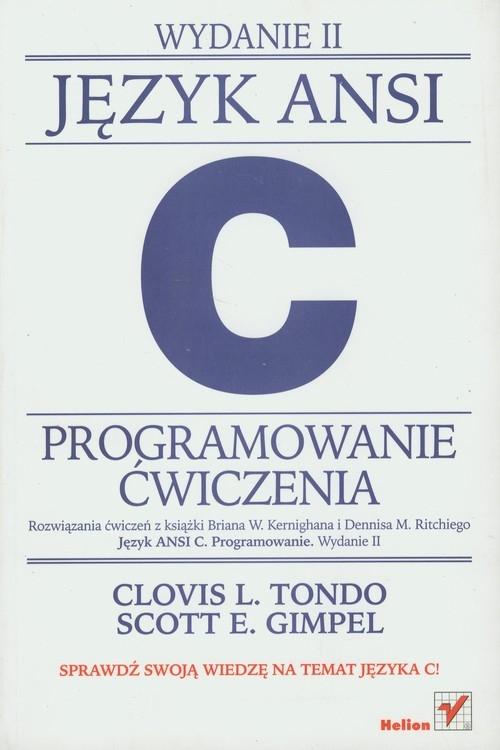 Język Ansi C Programowanie ćwiczenia Tondo Clovis L., Gimpel Scott E.