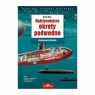 Najsłynniejsze okręty podwodne Ilustrowana historia Ross David