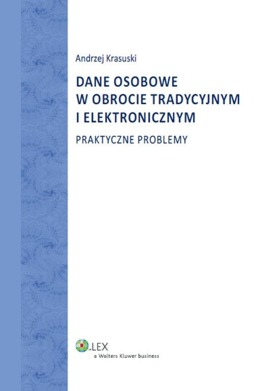 Dane osobowe w obrocie tradycyjnym i elektronicznym Krasuski Andrzej
