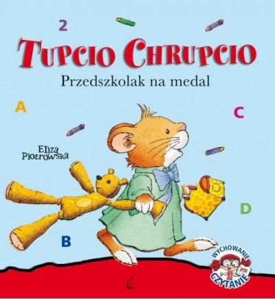 Tupcio Chrupcio. Przedszkolak na medal Eliza Piotrowska