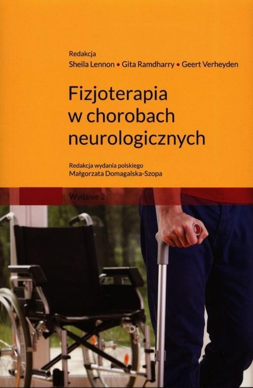 Fizjoterapia w chorobach neurologicznych S. Lennon, G. Ramdharry, G. Verheyden
