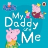 Peppa Pig. My Daddy and Me
