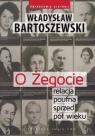 O Żegocie relacja poufna sprzed pół wieku Bartoszewski Władysław