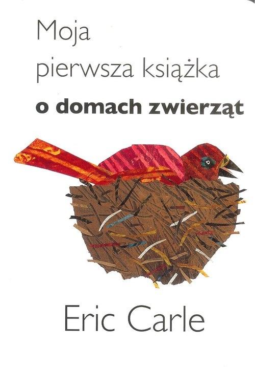 Moja pierwsza książka o domach zwierząt Carle Eric