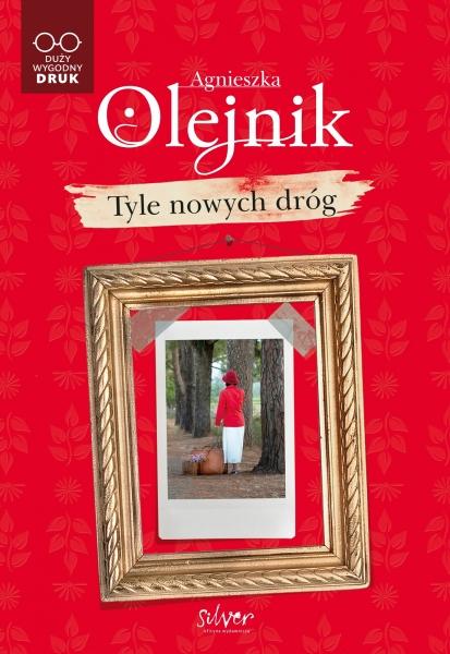 Tyle nowych dróg Olejnik Agnieszka