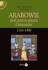 Arabowie pod panowaniem Osmanów 1516-1800 Hathaway Jane, Barbir Karl K.