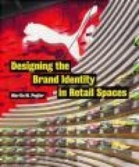 Designing the Brand Identity in Retail Spaces Martin Pegler