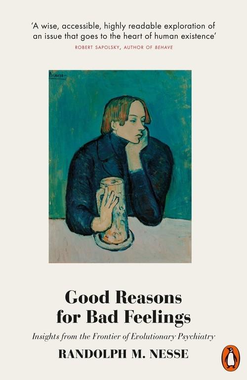 Good Reasons for Bad Feelings Nesse Randolph M.