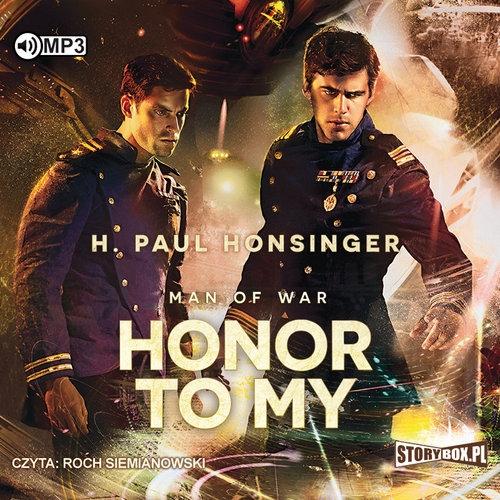 Man of War Tom 2 Honor to my wyd.2  (Audiobook) Honsinger H. Paul