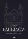 Kościół Paulinów Najpiękniejsze kościoły Warszawy Brzostowska-Smólska Nina, Smólski Krzysztof, Rosikon Janusz