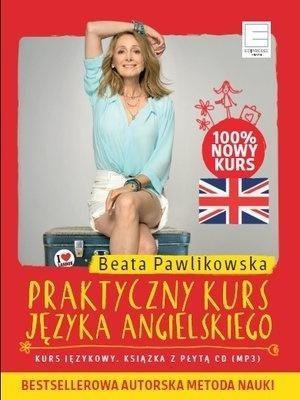 Praktyczny kurs języka angielskiego (książka + CD) Beata Pawlikowska