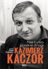 Kazimierz Kaczor Nie tylko polskie drogi