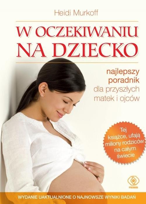 W oczekiwaniu na dziecko (Uszkodzona okładka) Murkoff Heidi