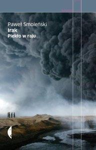 Irak Piekło w raju Smoleński Paweł