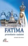 Fatima. Przesłanie nadziei