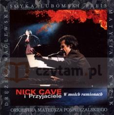 Nick Cave i Przyjaciele - W moich ramionach