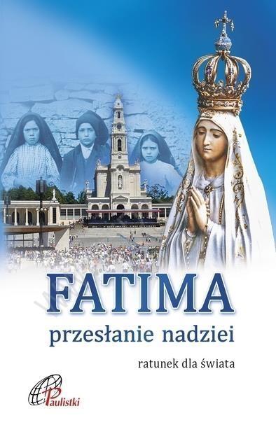 Fatima. Przesłanie nadziei praca zbiorowa