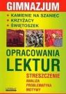 Opracowania lektur Gimnazjum  Kamińska Małgorzata, Konarska Barbara, Biernacka Julia