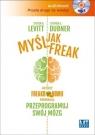 Myśl jak FREAK!  (Audiobook)Autorzy Freakonomii proponują: Levitt Steven D