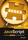 JavaScript Wyrażenia regularne dla programistów Sochacki Tomasz