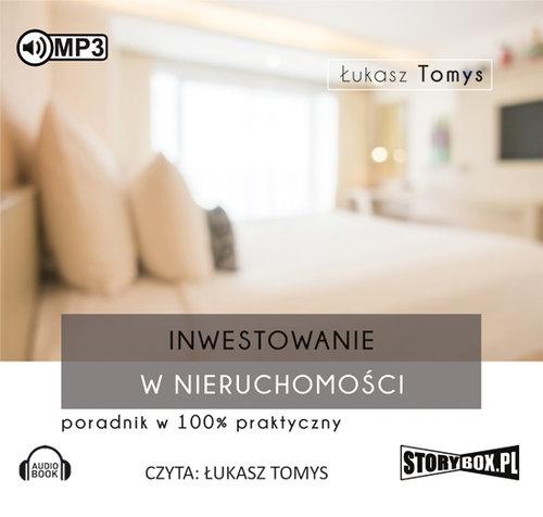 Inwestowanie w nieruchomości Poradnik w 100% praktyczny  (Audiobook) (Audiobook) Tomys Łukasz