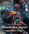 Blondynka, jaguar i tajemnica Majów Pawlikowska Beata