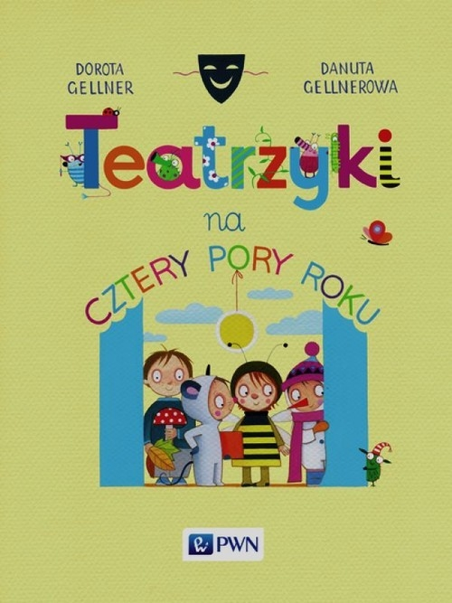 Teatrzyki na cztery pory roku Gellner Dorota, Gellnerowa Danuta