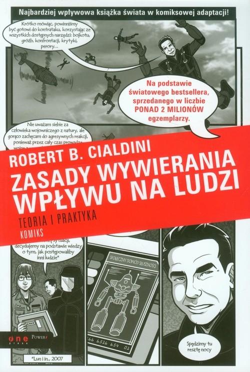 Zasady wywierania wpływu na ludzi Teoria i praktyka Komiks Cialdini Robert B.