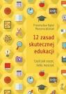 12 zasad skutecznej edukacji czyli jak uczyć żeby nauczyć Bąbel Przemysław, Wiśniak Marzena