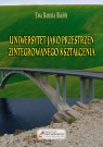 Uniwersytet jako przestrzeń zintegrowanego kształcenia Białek Ewa Danuta