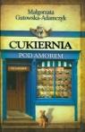 Cukiernia pod Amorem 2 Cieślakowie Gutowska-Adamczyk Małgorzata