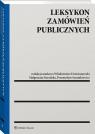 Leksykon zamówień publicznych Dzierżanowski Włodzimierz, Sieradzka Małgorzata, Szustakiewicz Przemysław