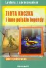 Złota kaczka i inne polskie legendyLektura z opracowaniem Nożyńska-Demianiuk Agnieszka