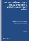Prawo oświatowe oraz przepisy wprowadzające Komentarz Pilich Mateusz, Olszewski Artur