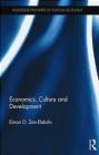 Economics, Culture, and Development Eiman Zein-Elabdin