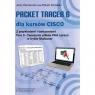 Packet Tracer dla kursów CISCO Z przykładami i ćwiczeniami Tom 4