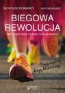 Biegowa rewolucja czyli jak biegać dalej szybciej i unikać kontuzji Romanov Nicholas, Brungardt Kurt
