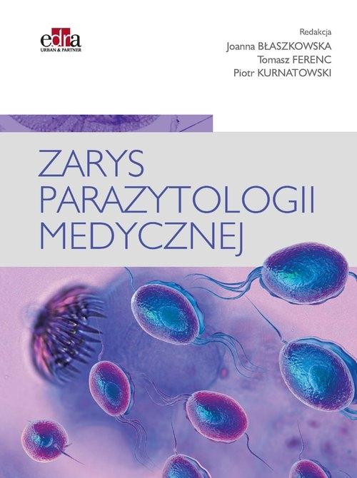 Zarys parazytologii medycznej - Ferenc T. , Kurnatowski P., Błaszkowska J. - książka