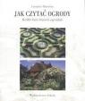 Jak czytać ogrody Krótki kurs historii ogrodów Harrison Lorraine