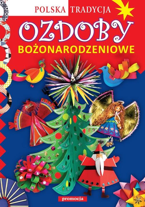 Ozdoby bożonarodzeniowe Polska tradycja Krac Anna Marianna, Grabowska-Piątek Marcelina