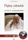 Piękny człowiek Jan Paweł II - niezapomniany Papież