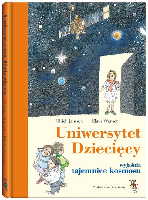Uniwersytet Dziecięcy wyjaśnia tajemnice kosmosu Janssen Urlich, Werner Klaus