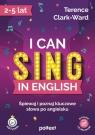I can sing in English. Śpiewaj i poznaj kluczowe słowa po angielsku Clark-Ward Terrence