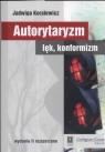 Autorytaryzm lęk, konformizm Koralewicz Jadwiga