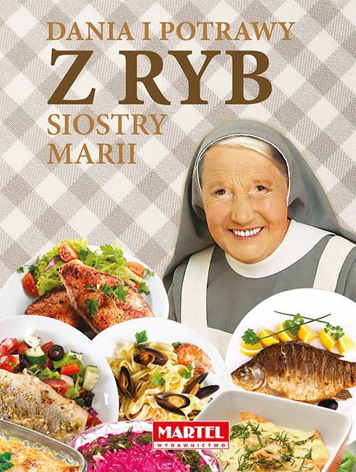 Dania i potrawy z ryb Siostry Marii Goretti Guziak Maria