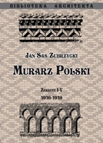 Murarz Polski. Zeszyt I-IV 1916-1919 Sas Zubrzycki Jan